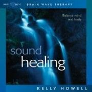 Sound Healing - Kelly Howell
